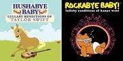 "<a href=""http://amzn.to/dEygHg""><i>Lullaby Renditions of Taylor Swift</i> (Amazon, $16.60)</a> and/or  <a href=""http://amzn.to/a9SmIW""><i>Lullaby Renditions of Kanye West (Amazon, $13.99)</a>"