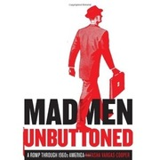 &lt;a href=&quot;http://amzn.to/iiD9x9&quot;&gt;&lt;I&gt;Mad Men Unbuttoned: A Romp Through 1960s America&lt;/I&gt; by Natasha Vargas-Cooper (Amazon, $11.55)&lt;/a&gt;
