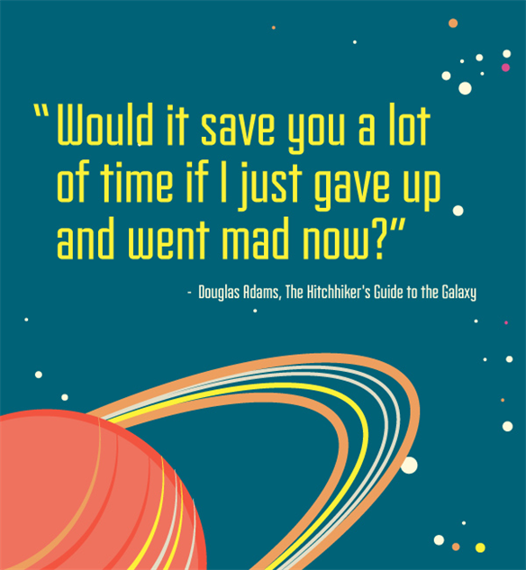 The 10 Best Quotes From The Hitchhiker's Guide To The Galaxy :: Books :: Galleries :: Paste