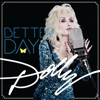 Dolly Parton: <em>Better Day</em>