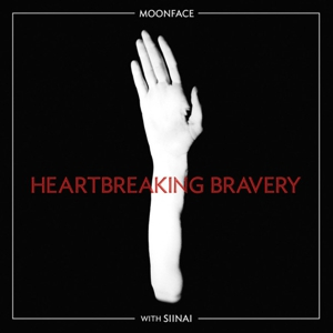 Moonface: &lt;i&gt;Heartbreaking Bravery&lt;/i&gt;