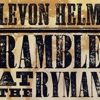 "Levon Helm Brings ""Ramble"" Back to Ryman"
