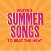 &lt;i&gt;Paste&lt;/i&gt;'s &quot;Summer Songs to Beat the Heat&quot; Rdio Playlist