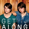 Tegan and Sara: &lt;i&gt;Get Along&lt;/i&gt;