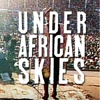 Watch the &lt;i&gt;Graceland&lt;/i&gt; Documentary, &lt;i&gt;Under African Skies&lt;/i&gt;, for Free