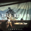 Catching Up With Zulu Winter