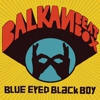 Balkan Beat Box: <em>Blue Eyed Black Boy</em>