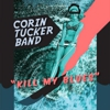 Listen The Corin Tucker Band's &lt;i&gt;Kill My Blues&lt;/i&gt;