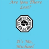 Are You There &lt;/em&gt;Lost&lt;/em&gt;? It's Me, Michael