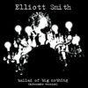 Listen to an Alternate Take of Elliott Smith's &quot;Ballad of Big Nothing&quot;