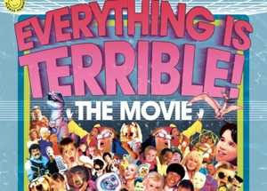 <em>Everything Is Terrible: The Movie</em> to Feature the Best of the Worst of Video Mash-Ups