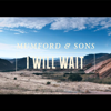 Watch Mumford &amp; Sons' Video for &quot;I Will Wait&quot;