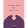 Aaron Kunin: <em>The Sore Throat and Other Poems</em>
