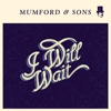 "Listen to a New Mumford & Sons Single, ""I Will Wait"""