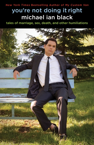 Michael Ian Black: <em>You're Not Doing It Right</em>