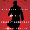 Thomas Mullen: &lt;em&gt;The Many Deaths of the Firefly Brothers&lt;/em&gt;