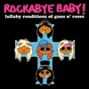 Welcome to the Naptime: Guns N' Roses Gets Remade as Lullabies