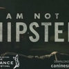 Watch the Trailer for <i>I Am Not A Hipster</i>