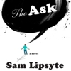 Sam Lipsyte: <em>The Ask</em>
