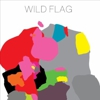 Wild Flag Announces Spring U.S. Tour