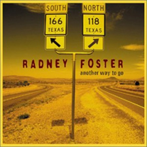 Radney Foster - Another Way to Go
