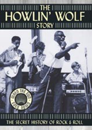 The Howlin' Wolf Story (DVD Review)