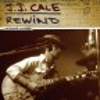 J.J. Cale: Rewind: Unreleased Recordings