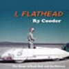 Ry Cooder: I, Flathead