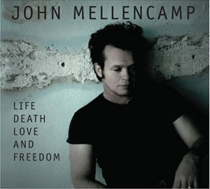 John Mellencamp: &lt;em&gt;Life Death Love and Freedom&lt;/em&gt;