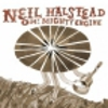 Neil Halstead: <em>Oh! Mighty Engine</em>