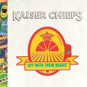 Kaiser Chiefs: <em>Off With Their Heads</em>