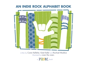 <em>Paste</em> presents <em>An Indie Rock Alphabet Book</em>