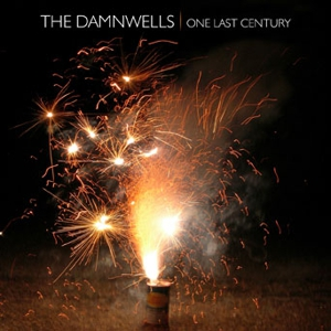 Download The Damnwells' <em>One Last Century</em> for free