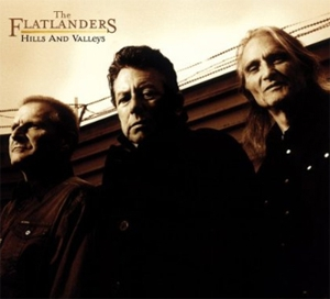 The Flatlanders: &lt;em&gt;Hills and Valleys&lt;/em&gt;