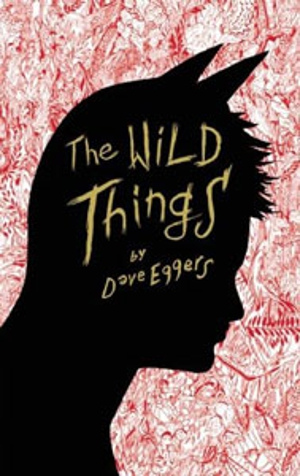 Dave Eggers' &lt;em&gt;Where the Wild Things Are&lt;/em&gt; Novelization to Include Special Edition Furry Cover
