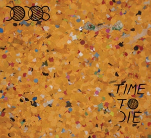 The Dodos: <em>Time to Die</em>