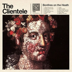 The Clientele: <em>Bonfires on the Heath</em>