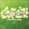 Sugarland: &lt;em&gt;Gold and Green&lt;/em&gt;