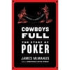 James McManus: &lt;em&gt;Cowboys Full: The Story of Poker&lt;/em&gt;
