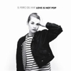 El Perro Del Mar: <em>Love Is Not Pop</em>