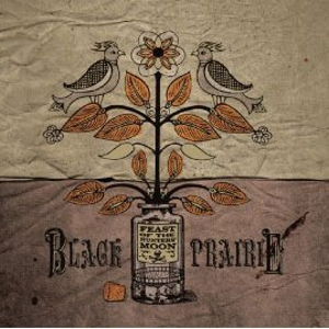 Black Prairie: &lt;em&gt;Feast of the Hunters&#8217; Moon&lt;/em&gt;
