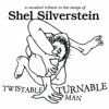 Various Artists: <em>Twistable, Turnable Man: A Musical Tribute to the Songs of Shel Silverstein</em>
