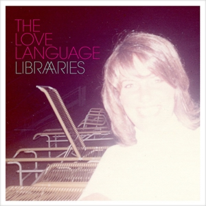 The Love Language: &lt;em&gt;Libraries&lt;/em&gt;
