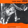 ESG: <em>Come Away with ESG</em>