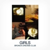 Girls: <i>Broken Dreams Club</i> EP