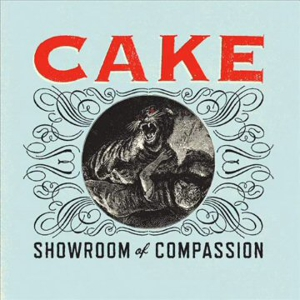 Cake: &lt;em&gt; Showroom of Compassion &lt;/em&gt;
