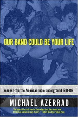 Our_Band_Could_Be_Your_Life_book_cover_300x450.jpg?1299694829