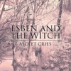 Esben &amp; the Witch: &lt;i&gt;Violet Cries&lt;/i&gt;