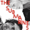 The Submarines: &lt;em&gt;Love Notes/Letter Bombs&lt;/em&gt;