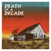 Ha Ha Tonka: &lt;em&gt;Death of a Decade&lt;/em&gt;